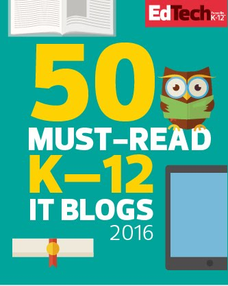 Selected as one of EdTech's 50 Must-Read K-12 IT Blogs of 2016