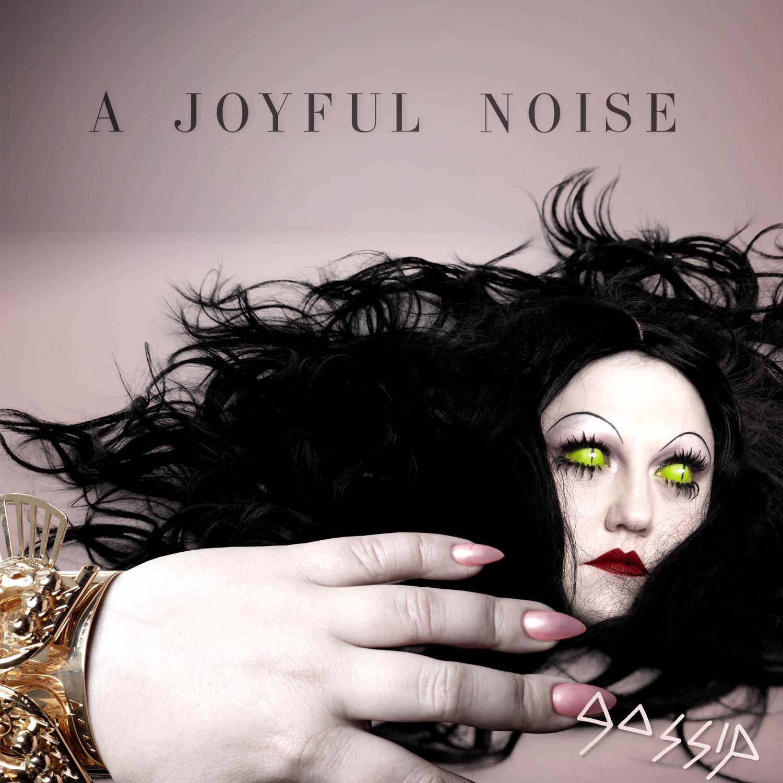 Gossip-Joyful-Noise.jpg