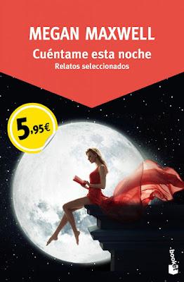LIBRO - Cuéntame esta noche Relatos seleccionados Megan Maxwell (Booket - 7 Enero 2016) RELATOS ROMANTICA | Edición papel & digital ebook kindle Comprar en Amazon España