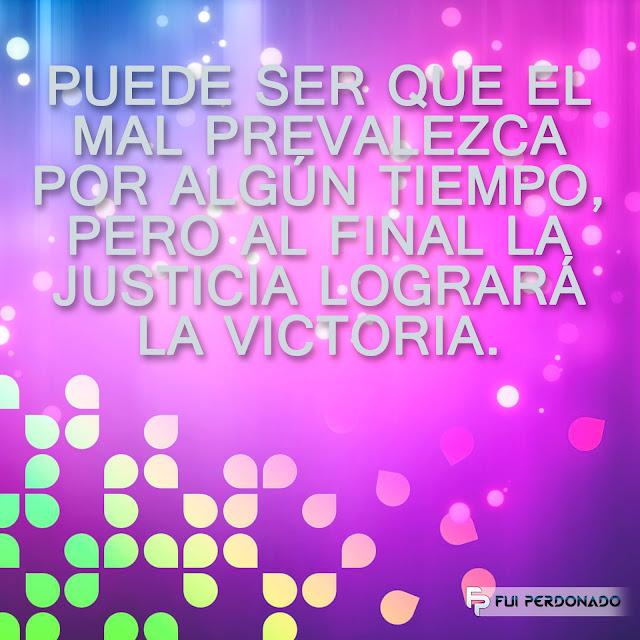 la justicia logrará la victoria