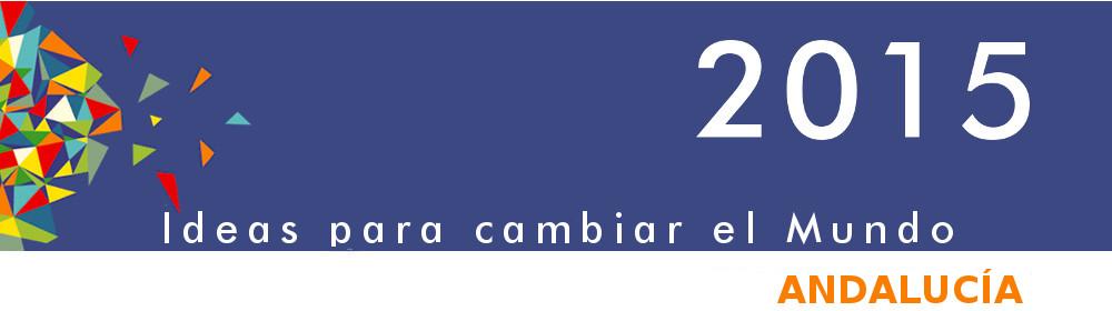 2015 Ideas para cambiar el Mundo - Andalucía