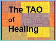 <b>THE TAO OF HEALING</b>