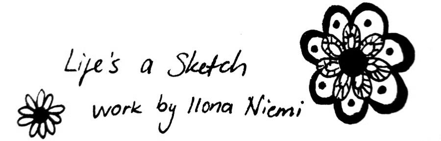 Life's a sketch
