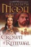 Crown of Renewal (Legend of Paksenarrion) - Elizabeth Moon