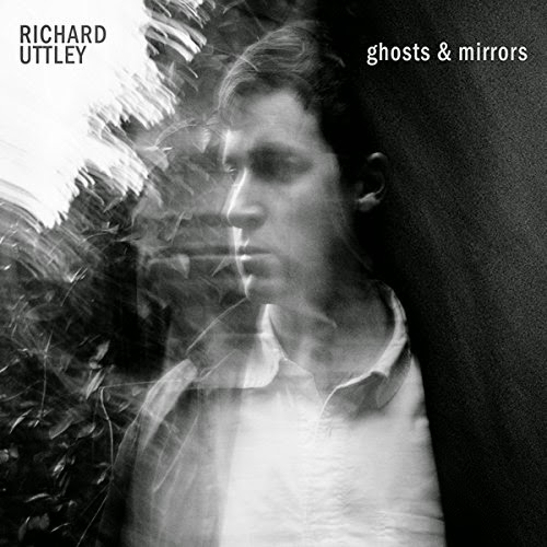 Richard Uttley: Ghosts and Mirrors
