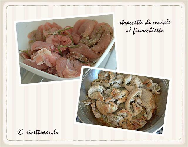 preparazione degli Straccetti di maiale al finocchietto
