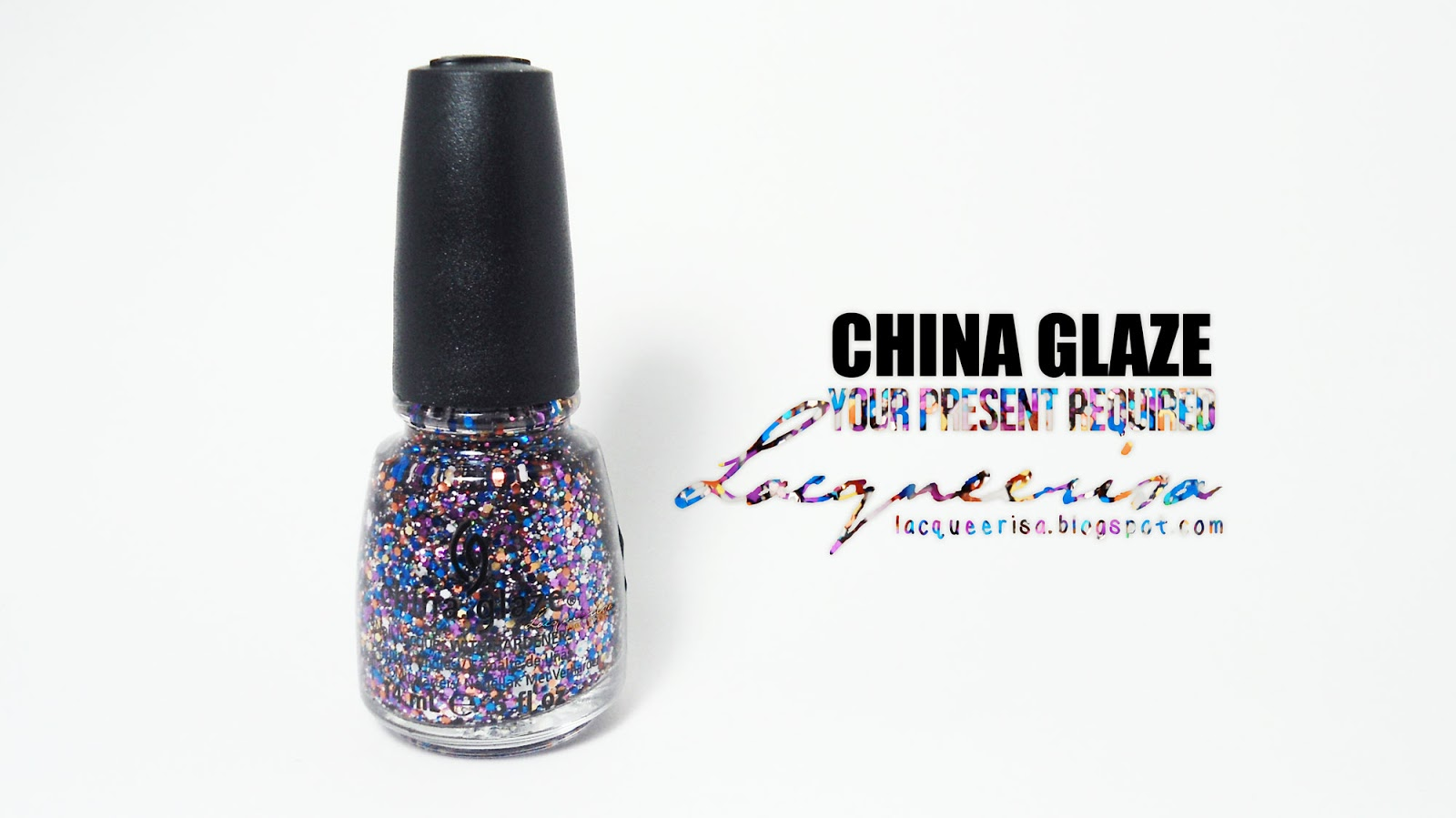 Lacqueerisa: China Glaze Your Present Required