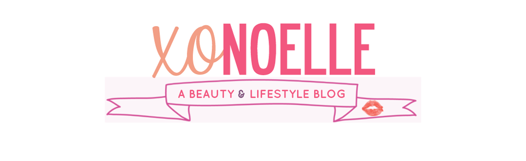 XO, Noelle | A beauty & lifestyle blog.
