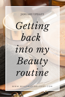 How I am getting back into my beauty routine January Update - Read about what changes I made to my beauty routine this month. // www.whatnadineloves.com