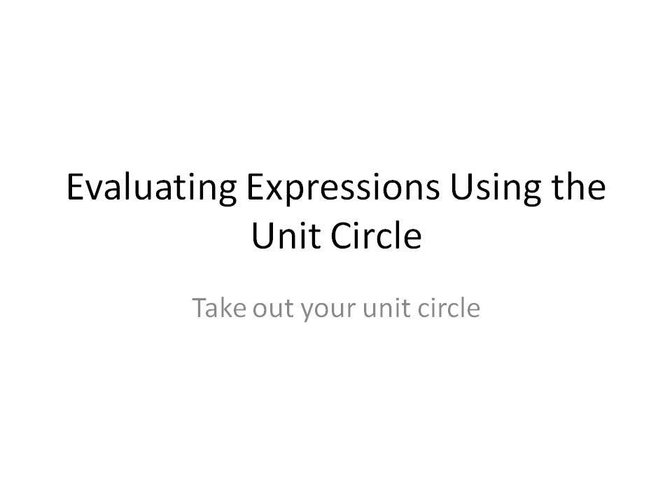 Ms. Hale\'s Math Page: Trig 3/23 & 3/26: Evaluating Expressions Using ...