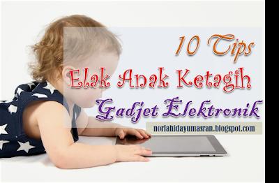 10 Tips Elak Anak Ketagih Gadjet Elektronik