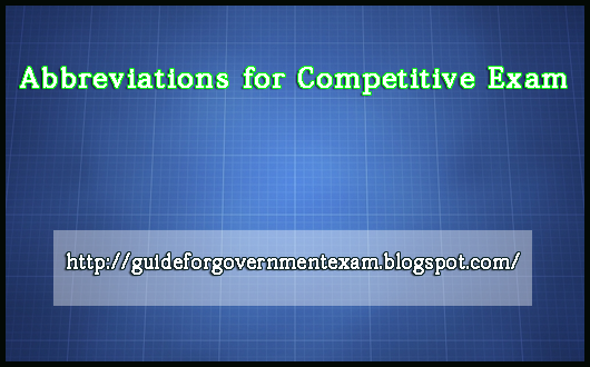 Abbreviations for Competitive Exam