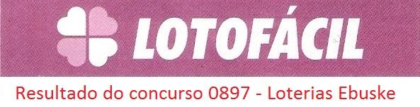 resultado da lotofacil 0897 Resultados de loterias: concurso 0897 da lotofácil
