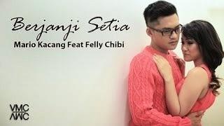 Mario Kacang Feat Felly Chibi – Berjanji Setia