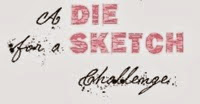 A die for a sketch challenges