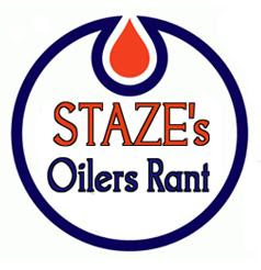 STAZE&#39;S OILERS RANT