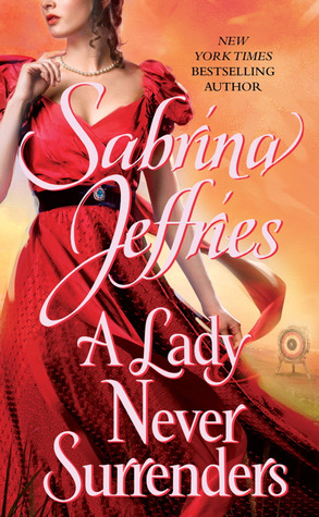 Book cover of A Lady Never Surrenders by Sabrina Jeffries (Hellions of Halstead Hall #5)