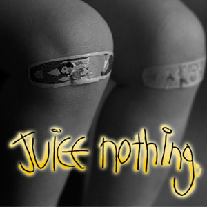 Juice Nothing Got Scraped On Their Knees