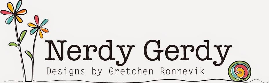 Nerdy Gerdy Designs