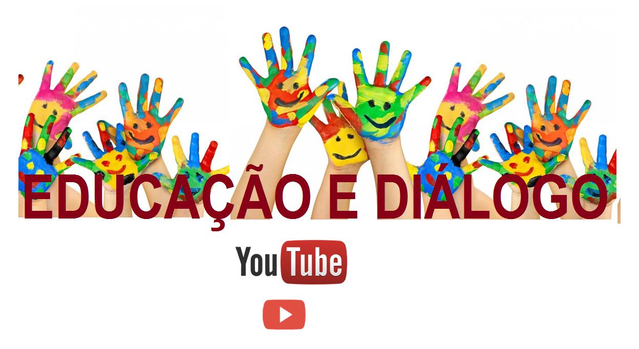 Canal: Educação e Diálogo