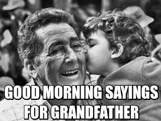 Top 10 Greatest Good Morning Sayings For Grandfather