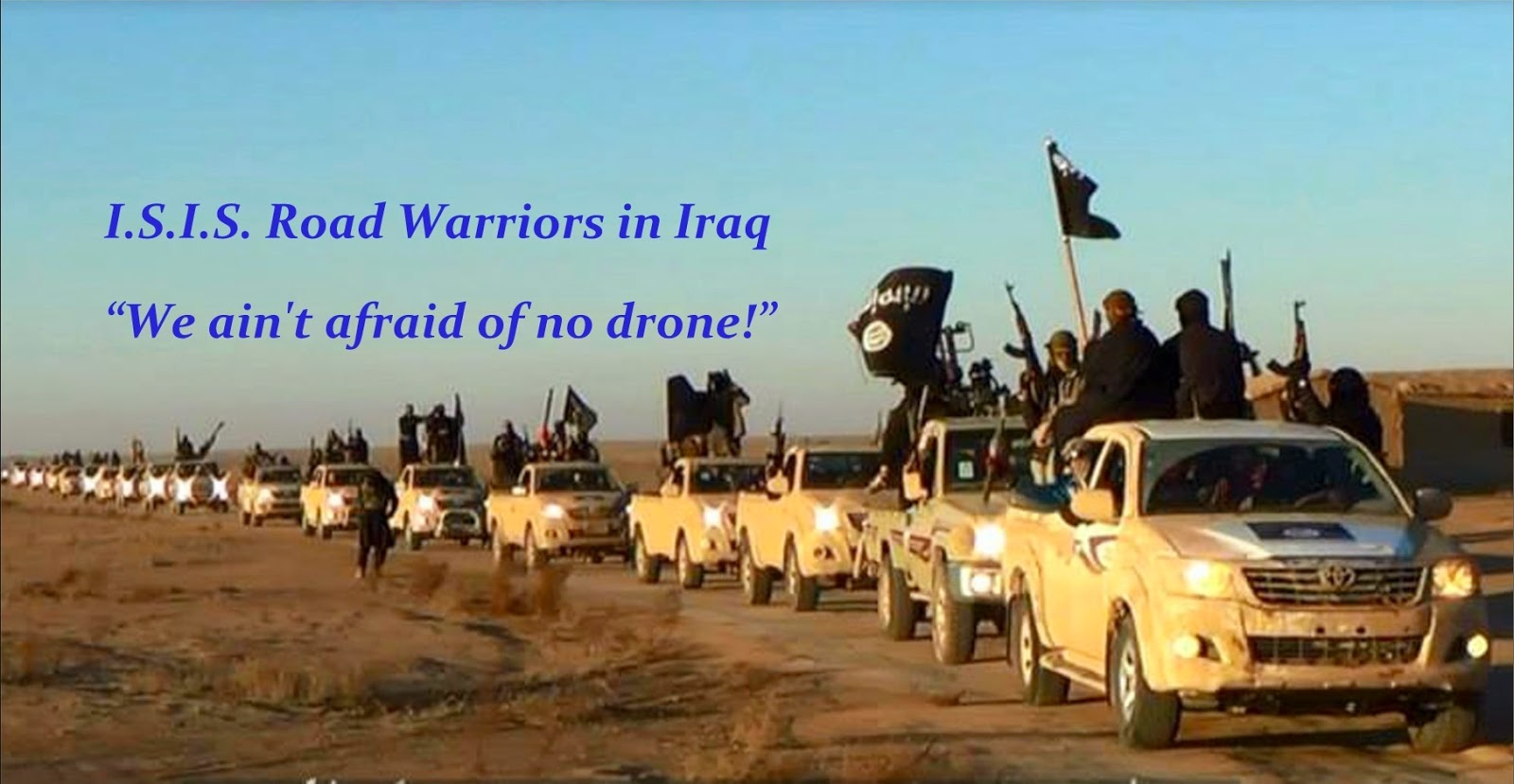 I.S.I.S. Road Warriors - mobile column of ISIS fighters in opening phase of June 2014 campaign in Iraq