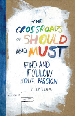 The Crossroads of Should and Must. Find and follow your passion, Elle Luna, book cover showing colorful hand written letters on white paint on a brown paper-like background.