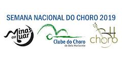 SEMANA NACIONAL DO CHORO 2019. CONFIRA A PROGRAMAÇÃO COMPLETA.