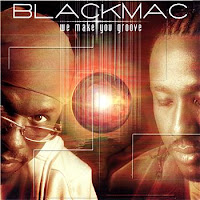 Blackmac - We Make You Groove