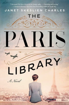 The Paris Library: A Novel by Janet Skeslien Charles