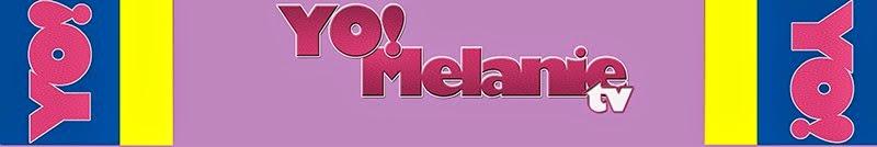 Yo! Melanie TV