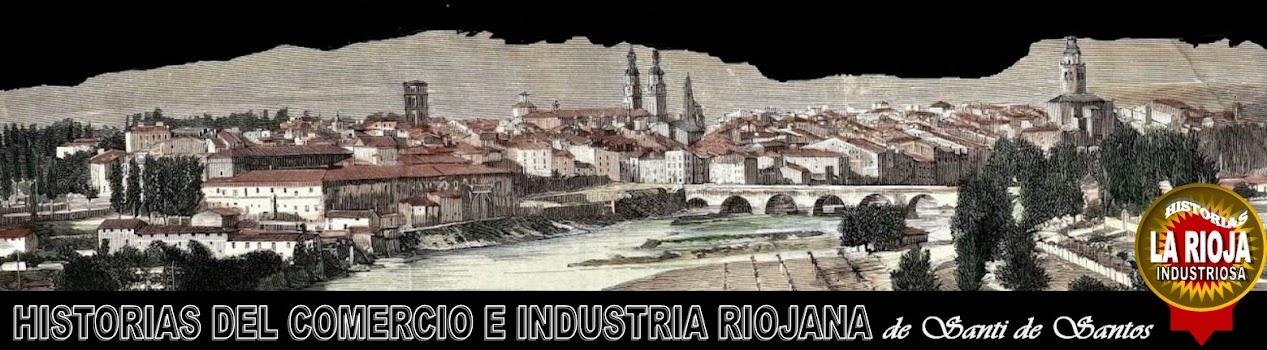 HISTORIAS DEL COMERCIO E INDUSTRIA RIOJANA