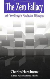 essay fallacy in metaphysics neoclassical other zero The zero fallacy - charles hartshorne (paperback) and other essays in neoclassical philosophy , literature, ornithology, and, above all, theology and metaphysics.