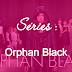 [Series Addict #9] Orphan Black