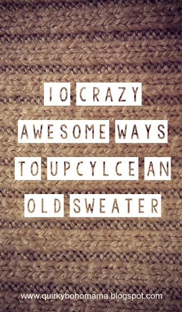 10 Crazy Awesome Ways to Upcylce an Old Sweater {Frugal DIY}