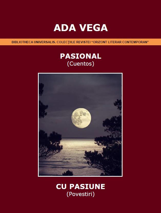 PASIONAL,  publicado en 2017, en Bucarest - Rumania, en español y en rumano.(completo)