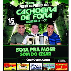Festa da Padroeira de Cachoeira de Fora, em Arneiroz, dia 15/07 com Som do César  e Bota Pra Moer