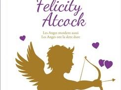 Felicity Atcock, tome 2 : Les anges ont la dent dure de Sophie Jomain