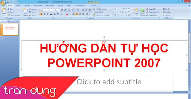 video hướng dẫn tự học Power Point 2007