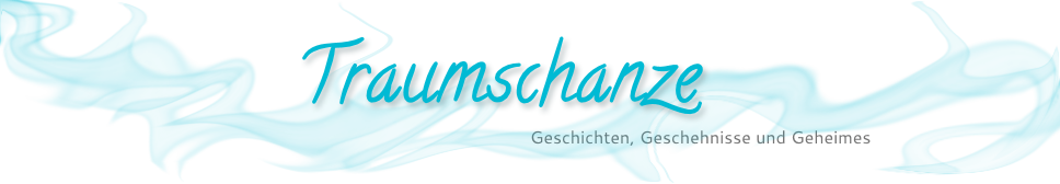 Traumschanze