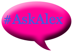 Got A Question? #AskAlex