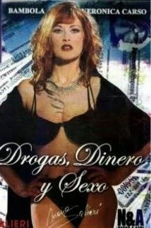 Drogas Dinero y Sexo