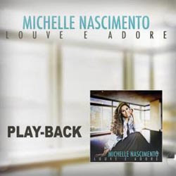 Download CD Michelle Nascimento   Louve e Adore, Play back