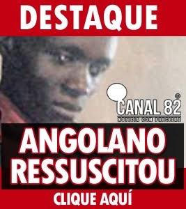ANGOLANO RESSUSCITOU