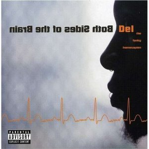 Del The Funky Homosapien - Both Sides of the Brain (Rap)