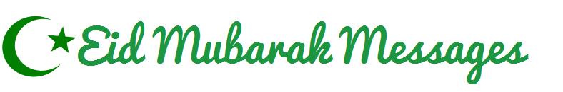 Latest Eid Mubarak Messages, Eid mubarak messages, Eid wishes Happy, Eid Mubarak Quotes in English