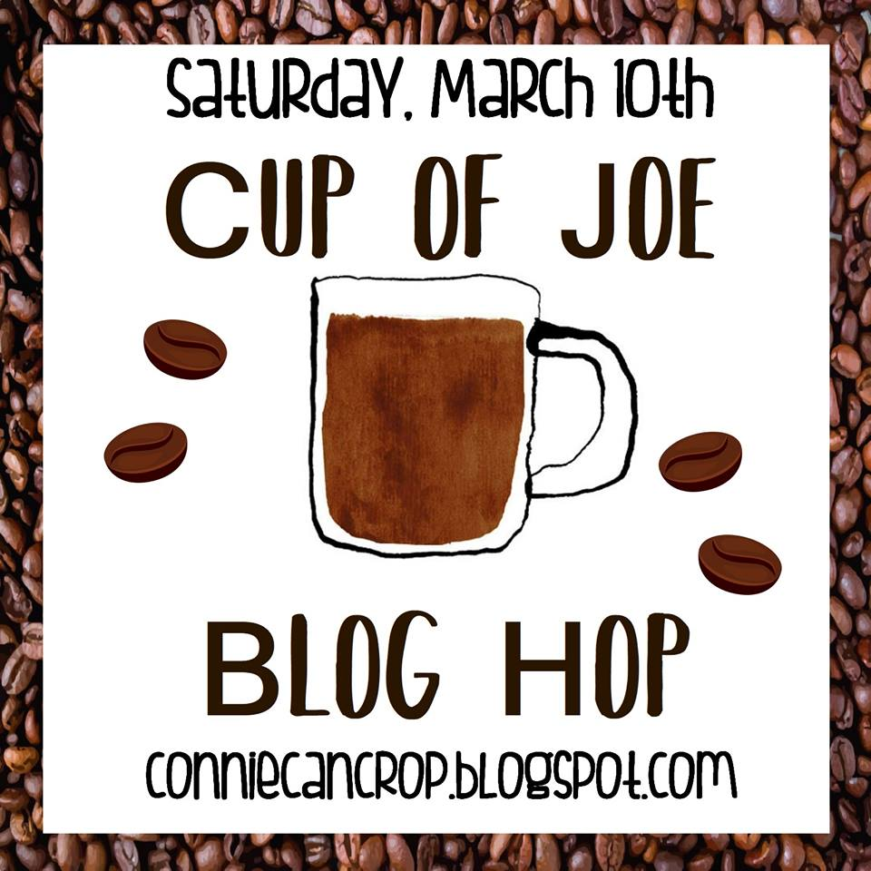 Cup of Joe Blog Hop - March 10, 2018