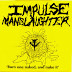 Impulse Manslaughter - Burn One Naked and Nuke It 1989