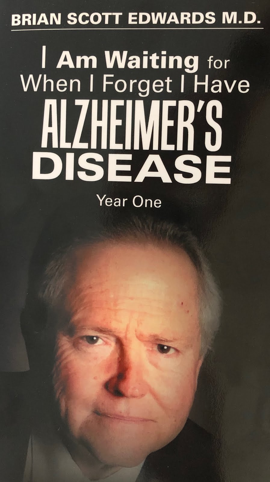 I am waiting for when I forget I have Alzheimer's