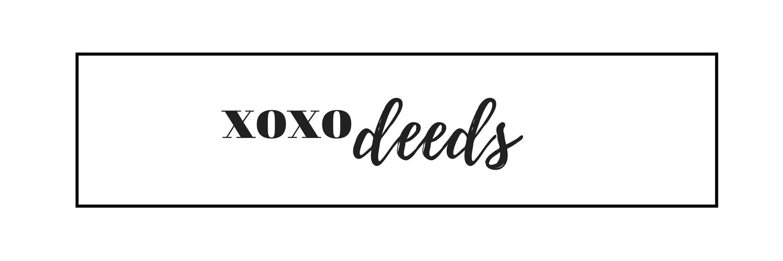 xoxo deeds